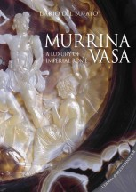 MURRINA VASA. A Luxury of Imperial Rome